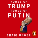 House of Trump, House of Putin : The Untold Story of Donald Trump and the Russian Mafia - eAudiobook