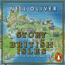 The Story of the British Isles in 100 Places - eAudiobook