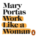 Work Like a Woman : A Manifesto For Change - eAudiobook