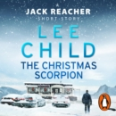 The Christmas Scorpion : A Jack Reacher Short Story - eAudiobook