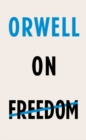 Orwell on Freedom - eBook