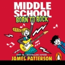Middle School: Born to Rock : (Middle School 11) - eAudiobook