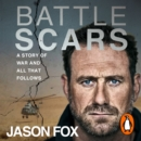 Battle Scars : A Story of War and All That Follows - eAudiobook