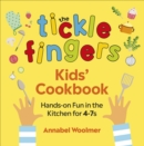 The Tickle Fingers Kids  Cookbook : Hands-on Fun in the Kitchen for 4-7s - eBook