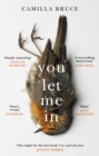 You Let Me In : As unsettling as it is unputdownable, this story of love and revenge will haunt you long after you've finished reading - eBook