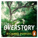 The Overstory : Winner of the 2019 Pulitzer Prize for Fiction - eAudiobook