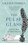 The Pulse Glass : And the beat of other hearts - eBook