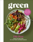 Green : Veggie and vegan meals for no-fuss weeks and relaxed weekends - eBook