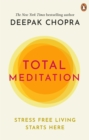 Total Meditation : Stress Free Living Starts Here - eBook