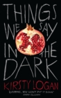 Things We Say in the Dark - eBook