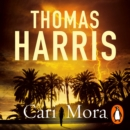 Cari Mora : from the creator of Hannibal Lecter - eAudiobook