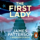 The First Lady : One secret can bring down a government - eAudiobook