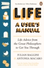 Life: A User s Manual : Philosophy for (Almost) Any Eventuality - eBook
