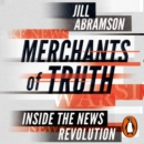 Merchants of Truth : Inside the News Revolution - eAudiobook