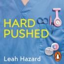 Hard Pushed : A Midwife's Story - eAudiobook