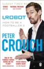 I, Robot : How to Be a Footballer 2 - eBook