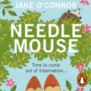 Needlemouse : The uplifting bestseller featuring the most unlikely heroine of 2019 - eAudiobook