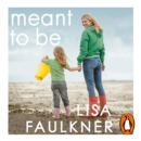 Meant to Be : Embracing my Plan B and finding a different path to family - eAudiobook