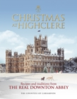 Christmas at Highclere : Recipes and traditions from the real Downton Abbey - eBook