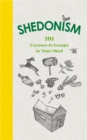 Shedonism : 101 Excuses to Escape to Your Shed - eBook