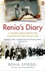 Renia s Diary : A Young Girl s Life in the Shadow of the Holocaust - eBook