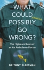 What Could Possibly Go Wrong? : The Highs and Lows of an Air Ambulance Doctor - eBook