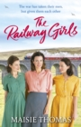 The Railway Girls : Their bond will see them through - eBook