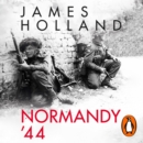Normandy '44 : D-Day and the Battle for France - eAudiobook