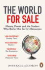 The World for Sale : Money, Power and the Traders Who Barter the Earth s Resources - eBook