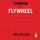 Turning the Flywheel : A Monograph to Accompany Good to Great - eAudiobook