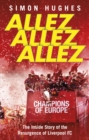Allez Allez Allez : The Inside Story of the Resurgence of Liverpool FC, Champions of Europe 2019 - eBook