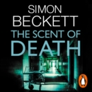 The Scent of Death : The chillingly atmospheric new David Hunter thriller - eAudiobook