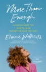 More Than Enough : Claiming Space for Who You Are (No Matter What They Say) - eBook