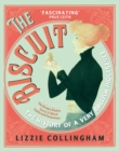 The Biscuit : The History of a Very British Indulgence