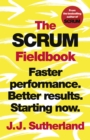 The Scrum Fieldbook : Faster performance. Better results. Starting now. - eBook
