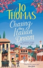 Chasing the Italian Dream : Escape and unwind with bestselling author Jo Thomas