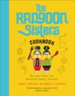 The Rangoon Sisters : Recipes from our Burmese family kitchen - eBook