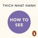 How to See : A Mindful Buddhist Guide - eAudiobook
