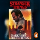 Stranger Things: Darkness on the Edge of Town : The Second Official Novel - eAudiobook