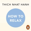 How to Relax : A Mindful Buddhist Guide - eAudiobook