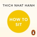 How to Sit : A Mindful Buddhist Guide - eAudiobook