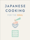 Japanese Cooking for the Soul : Healthy. Mindful. Delicious.