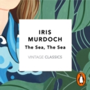 The Sea, The Sea : Vintage Classics Murdoch Series - eAudiobook