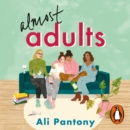 Almost Adults : The relatable and life-affirming story about female friendship you need to read in summer 2019 - eAudiobook