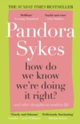 How Do We Know We're Doing It Right? : Essays on Modern Life - eBook