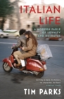 Italian Life : A Modern Fable of Loyalty and Betrayal - eBook