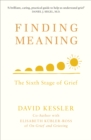 Finding Meaning : The Sixth Stage of Grief - eBook