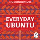Everyday Ubuntu : Living better together, the African way - eAudiobook
