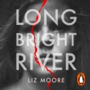 Long Bright River : Read the book everyone will be talking about - eAudiobook
