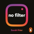 No Filter : The Inside Story of Instagram - Winner of the FT Business Book of the Year Award - eAudiobook